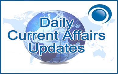Daily Current Affairs for civil services
